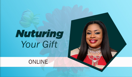 Nurturing Your Gift